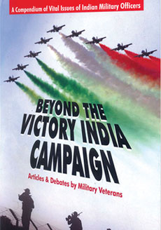 Beyond the Victory India Campaign: Articles and Debates by Military Veterans