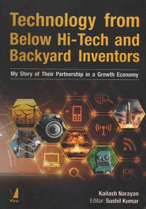 Techonology from below hi-tech and backyard inventors: My story of their partnership in a growth economy