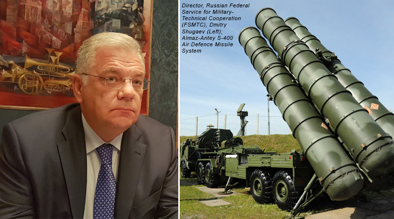 Director, Russian Federal Service for Military- Technical Cooperation (FSMTC), Dmitry Shugaev (Left); Almaz-Antey S-400 Air Defence Missile System