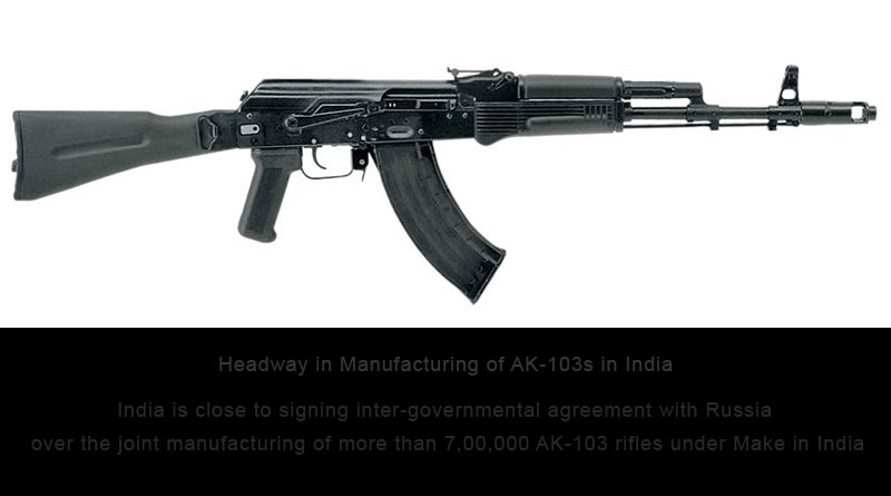 Headway in Manufacturing of AK-103s in India