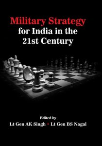 Military Strategy for India in the 21st Century