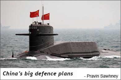 China's big defence plans - Pravin Sawhney