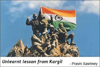 Unlearnt lesson from Kargil - Pravin Sawhney