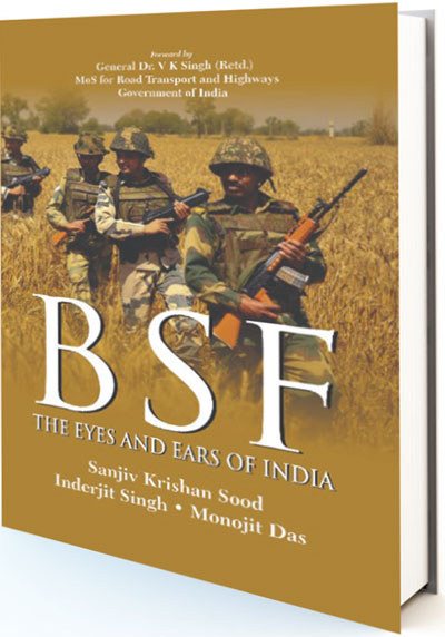 BORDER SECURITY FORCE: THE EYES AND EARS OF INDIA